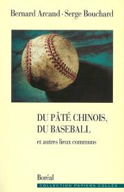Du pâté chinois, du baseball...: et autres lieux communs